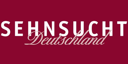 Sehnsucht Deutschland