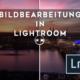 Bildbearbeitung Lightroom