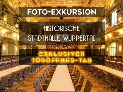 """Foto-Exkursion """"Türöffner-Tag"""" - Historische Stadthalle Wuppertal"""